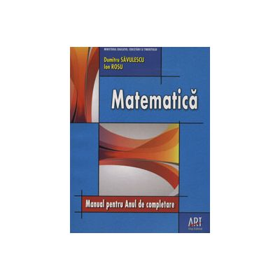 Matematica. Manual pentru anul de completare
