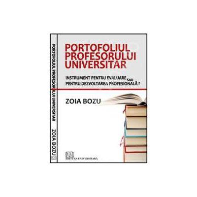 Portofoliul profesorului universitar (Instrument pentru evaluare sau pentru dezvoltarea profesionala?)