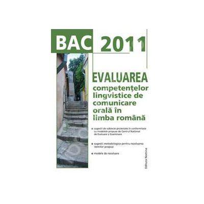 Bacalaureat 2011 - Evaluarea competentelor lingvistice de comunicare orala in limba romana (Eleonora Bulboaca)