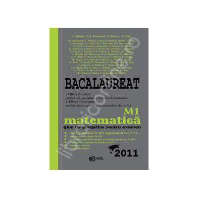 Bacalaureat 2011 - Matematica M1. Ghid de pregatire pentru examen
