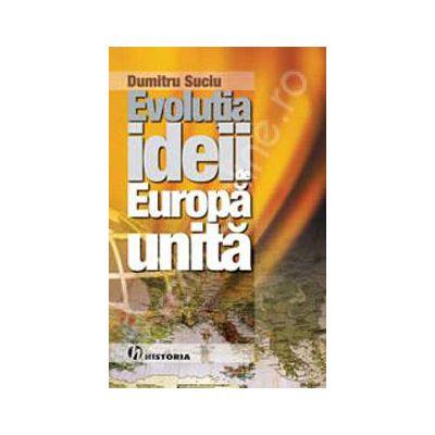 Evolutia ideii de Europa Unita