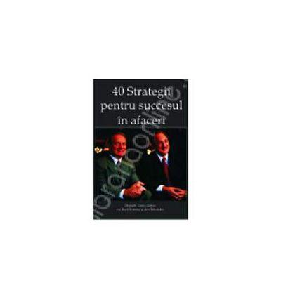 40 de strategii pentru succesul in afaceri