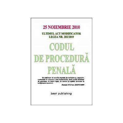 Codul de procedura penala cu ultimul act modificator Legea Nr. 202/2010. Actualizat la 25 noiembrie 2010