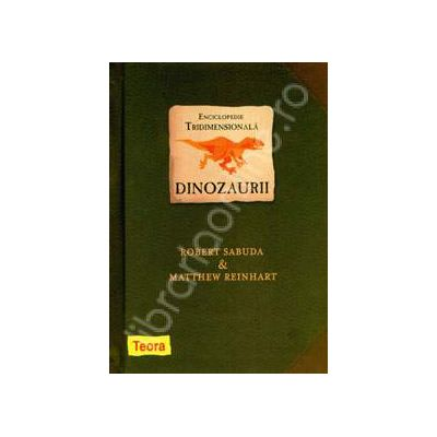 Dinozaurii - Enciclopedie tridimensionala