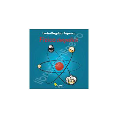 Fizica simpatica (Lorin Bogdan Popescu)