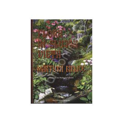 Flora in slujba vietii. Marturii biblice
