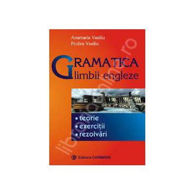 Gramatica limbii engleze - Teorie, Exercitii, Rezolvari