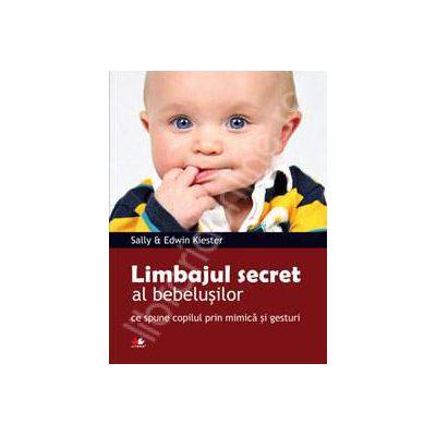 Limbajul secret al bebelusilor. Ce spune copilul prin mimica si gesturi