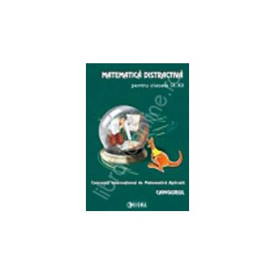 Cangurul - Matematica distractiva pentru clasele IX-XII. Concursul International de Matematica Aplicata Cangurul