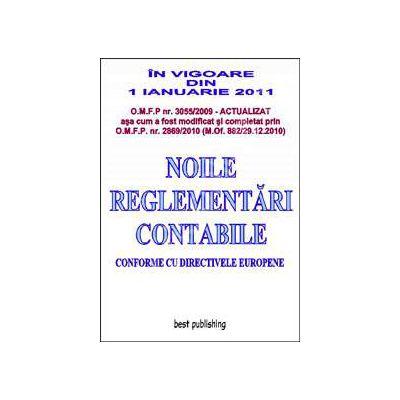 Noile reglementari contabile 2011. In vigoare din 1 Ianuarie 2011 (Conforme cu directivele europene)