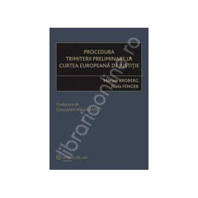 Procedura trimiterii preliminare la Curtea Europeana de Justitie