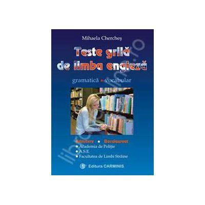 Teste-grila de limba engleza. Gramatica. Vocabular (Admitere si Bacalaureat)