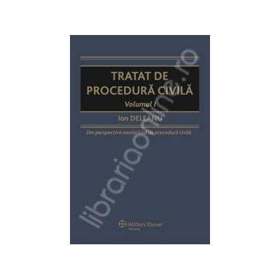 Tratat de procedura civila. Volumul I (Din perspectiva noului cod)