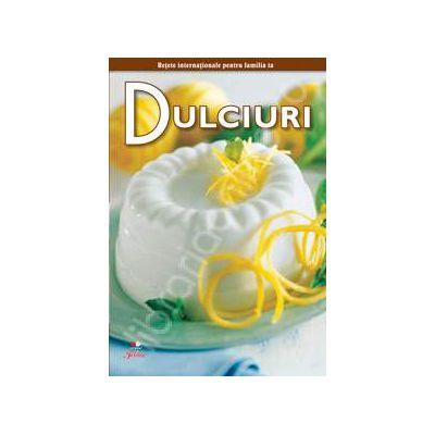 Dulciuri - Secretele bucatariei