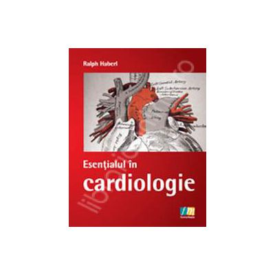 Esentialul in cardiologie
