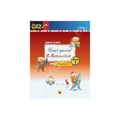 Matematica caiet special pentru clasa I - Semestrul II (Colectia foarte bine)