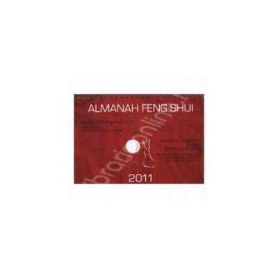 Almanah Feng Shui 2011 - Caracteristici si previziuni anuale si lunare