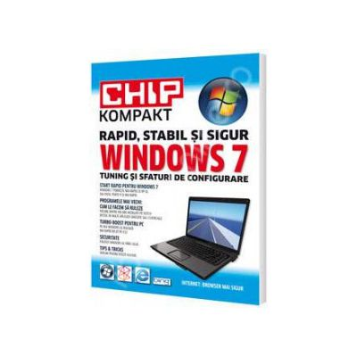 CHIP Kompakt Windows 7 - Tuning si sfaturi de configurare