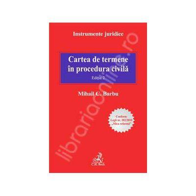 Cartea de termene in procedura civila. Editia 2 -  Conform Legii nr. 202/2010 ,,Mica reforma'