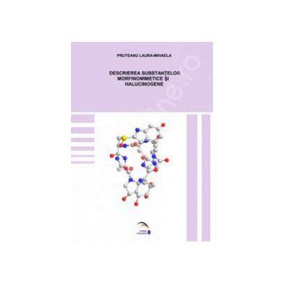 Descrierea substantelor morfinomimetice si halucinogene