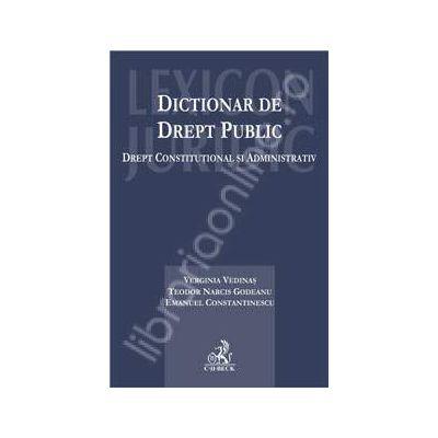 Dictionar de drept public. Drept constitutional si administrativ