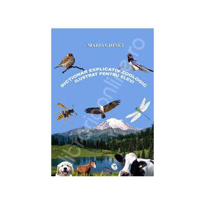 Dictionar explicativ zoologic ilustrat pentru elevi