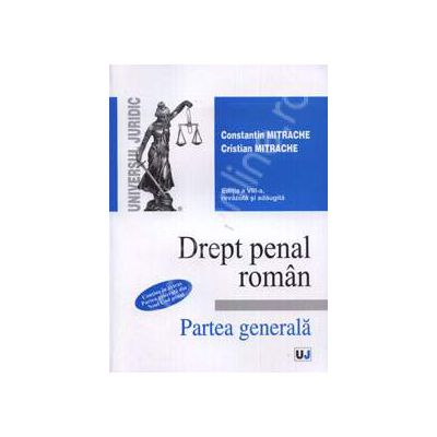 Drept penal roman. Partea generala -  Editia a VIII-a (Contine in extras Partea generala din Noul Cod penal)