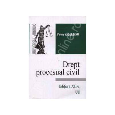 Drept procesual civil. Editia a XII-a