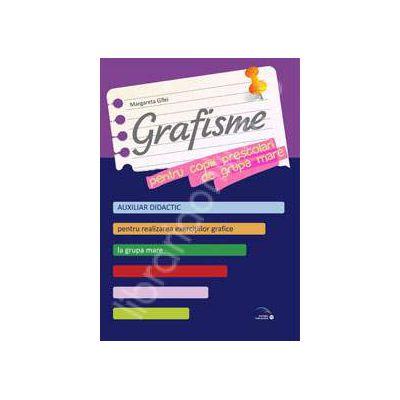 Grafisme pentru copiii prescolari de grupa mare (Auxiliar didactic pentru realizarea exercitiilor grafice la grupa mare)