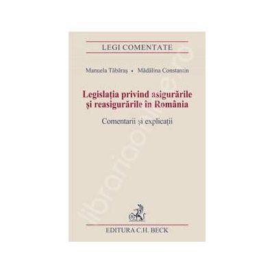 Legislatia privind asigurarile si reasigurarile in Romania. Comentarii si explicatii