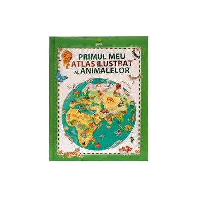 Primul meu atlas ilustrat al animalelor