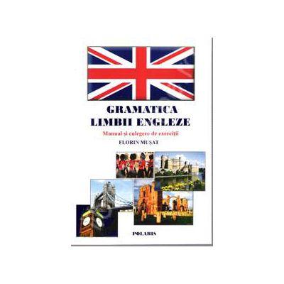 Gramatica limbii engleze. Manual si culegere de exercitii