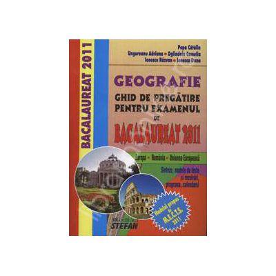 Bac 2011 - Geografie ghid de pregatire pentru examenul de bacalaureat 2011. Europa - Romania - Uniunea Europeana