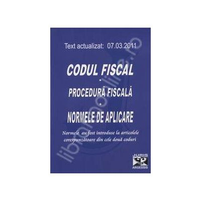 Codul fiscal. Procedura fiscala. Normele de aplicare - Actualizat la 07.03.2011 (Normele au fost introduse la articolele corespunzatoare din cele doua coduri)
