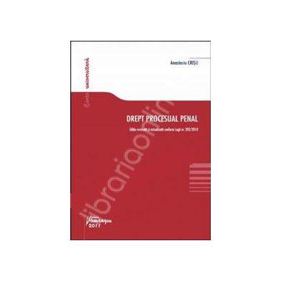 Drept procesual penal. Editie revizuita si actualizata conform Legii nr. 202/2010