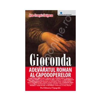 Gioconda - adevaratul roman al capodoperelor