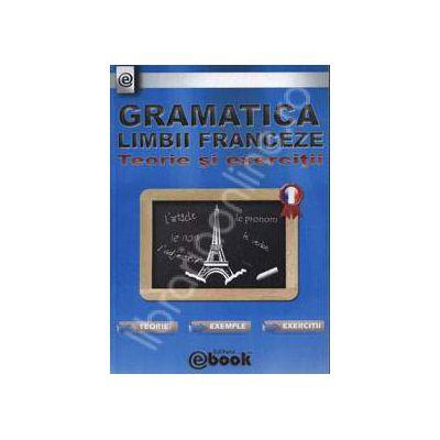 Gramatica limbii Franceze - Teorie si exercitii