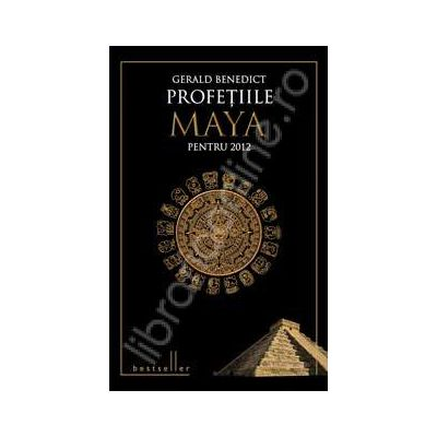 Profetiile Maya pentru 2012 - Editie cartonata