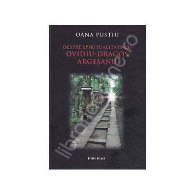 Despre spiritualitate cu Ovidiu Dragos Argesanu