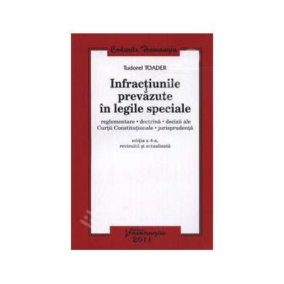 Infractiunile prevazute in legile speciale. Editia a 4-a, revizuita si actualizata