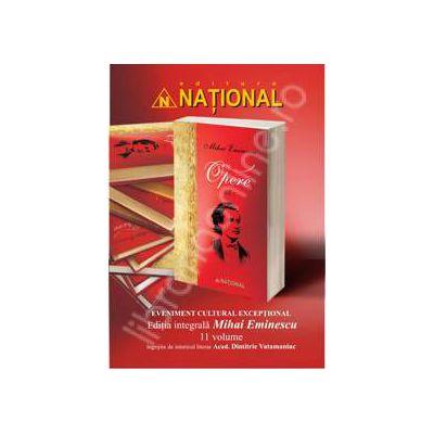 Editia integrala Mihai Eminescu in 11 volume