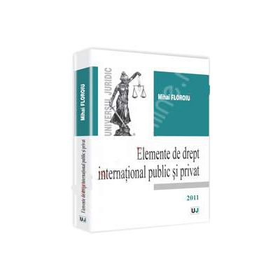 Elemente de drept international public si privat