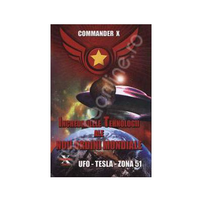 Incredibilele tehnologii ale noii ordini mondiale (UFO - TESLA - ZONA 51)
