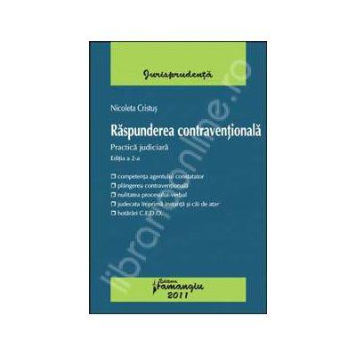 Raspunderea contraventionala, ed. a 2-a (Practica judiciara)