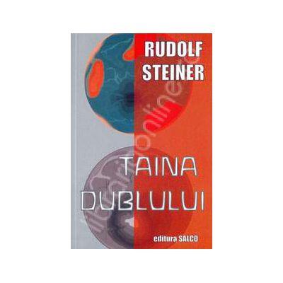 Taina dublului. Rudolf Steiner