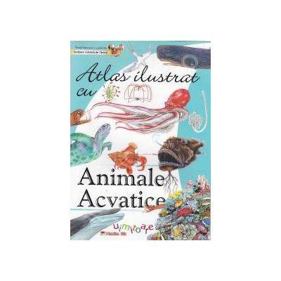 Atlas ilustrat: ANIMALE ACVATICE