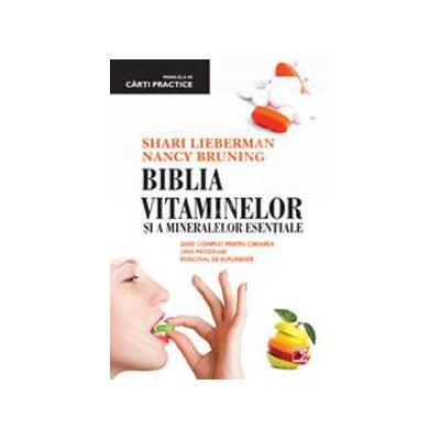 Biblia vitaminelor si a elementelor esentiale