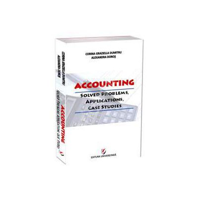 Accounting. Solved problems, applications, case studies