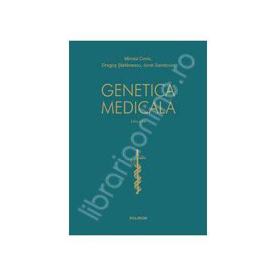 Genetica medicala. Editia a II-a revazuta si adaugita