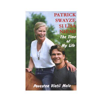 Povestea Vietii Mele. Patrick Swayze si Lisa Niemi